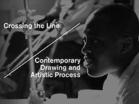 Crossing the Line: Contemporary Drawing and Artistic Process